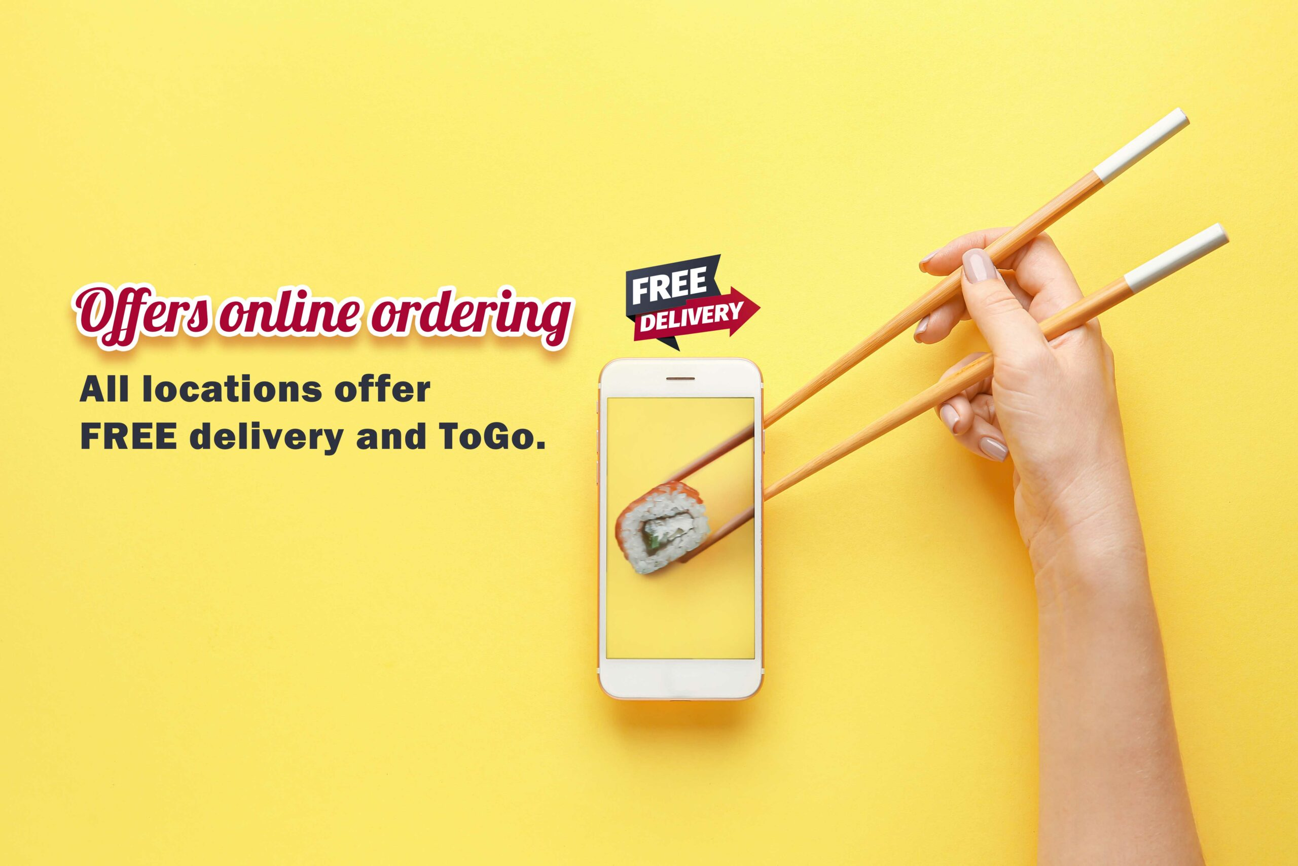 Sushi Zushi offers online ordering! All locations offer FREE delivery and ToGo.